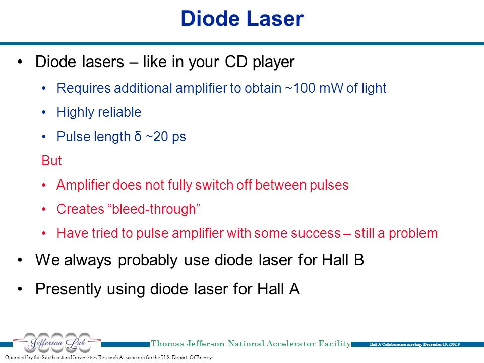 Diode Laser Diode lasers – like in your CD player