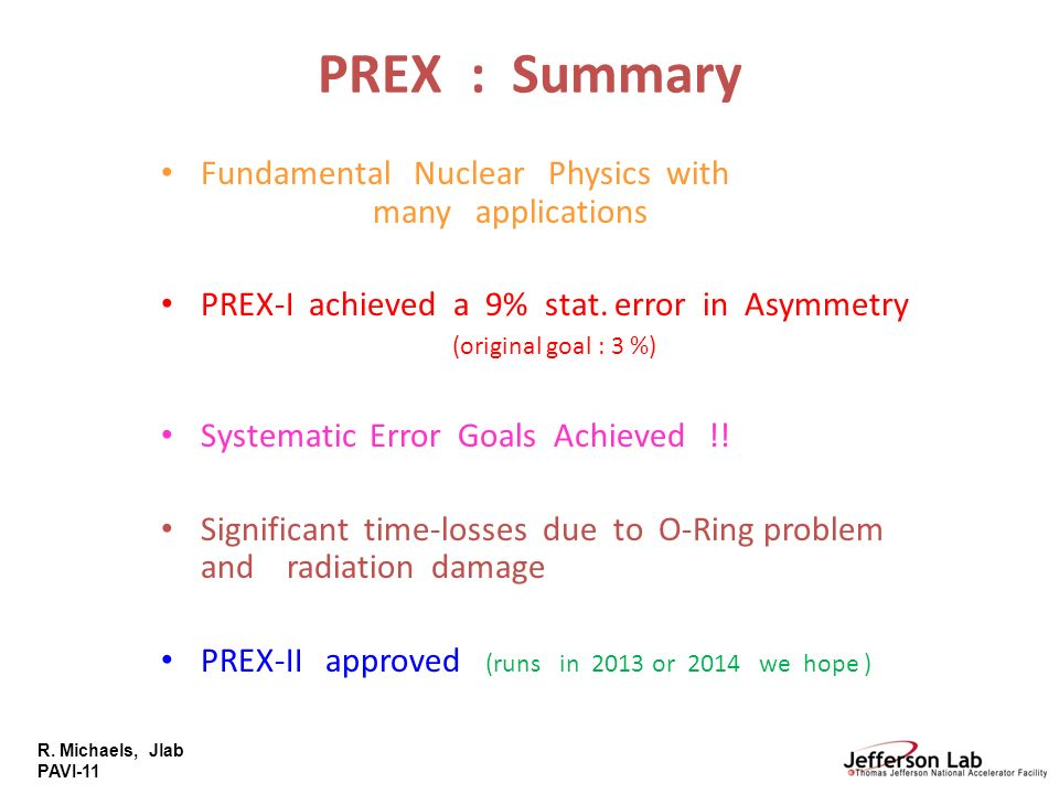 PREX : Summary Fundamental Nuclear Physics with many applications
