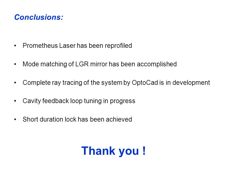 Thank you ! Conclusions: Prometheus Laser has been reprofiled