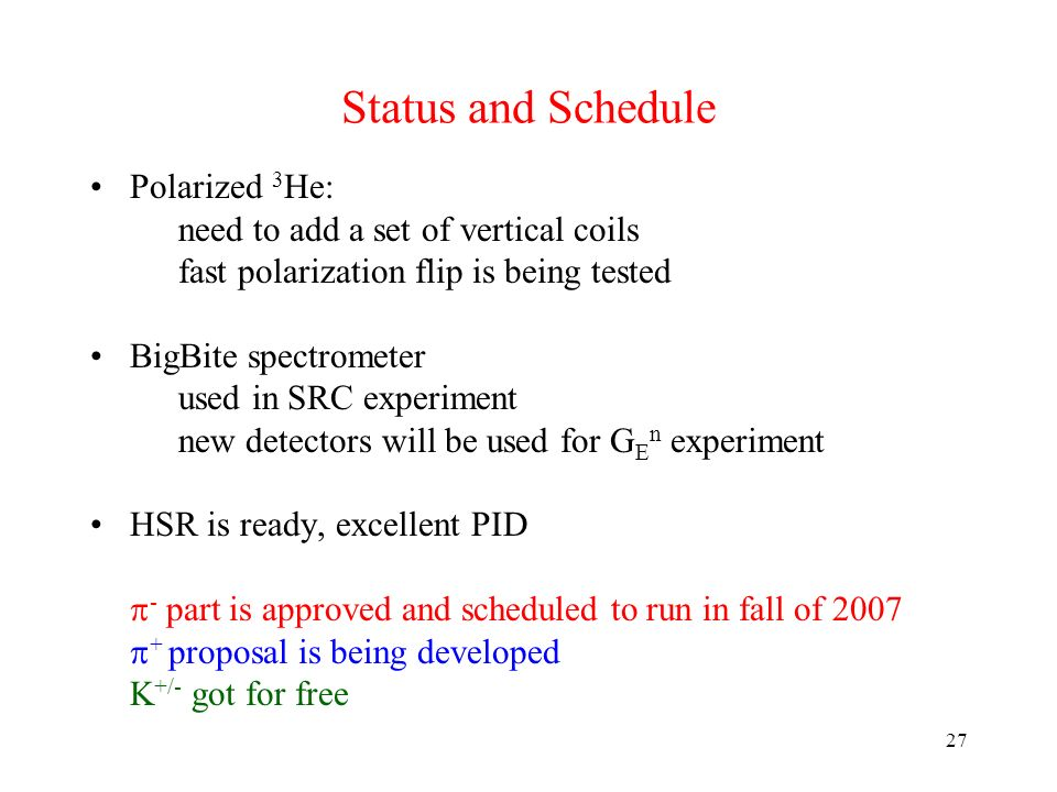 Status and Schedule Polarized 3He: need to add a set of vertical coils