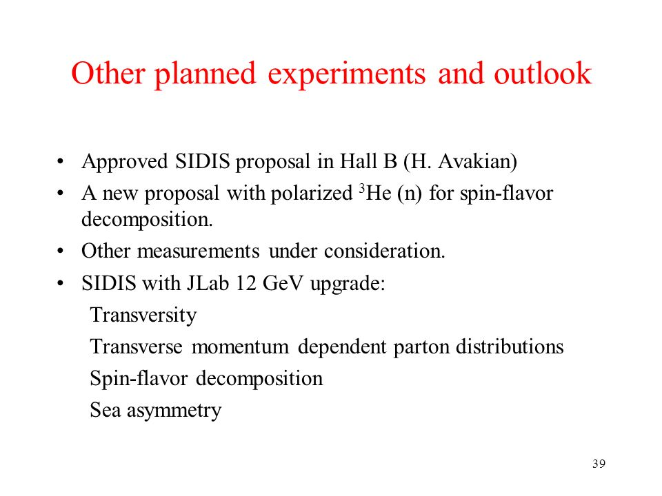 Other planned experiments and outlook