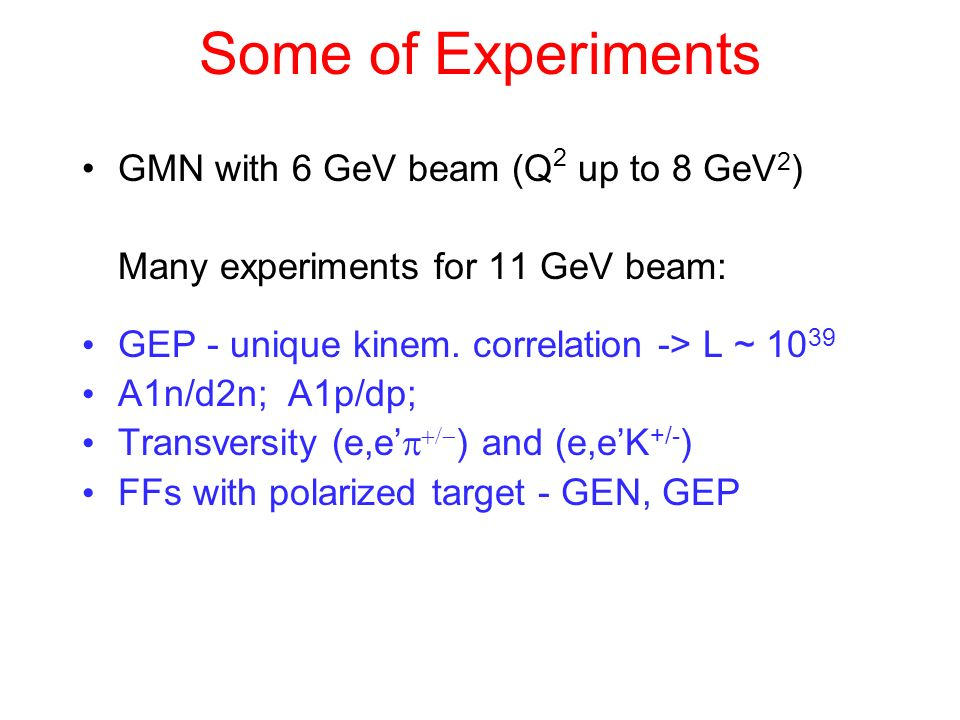 Some of Experiments GMN with 6 GeV beam (Q2 up to 8 GeV2)