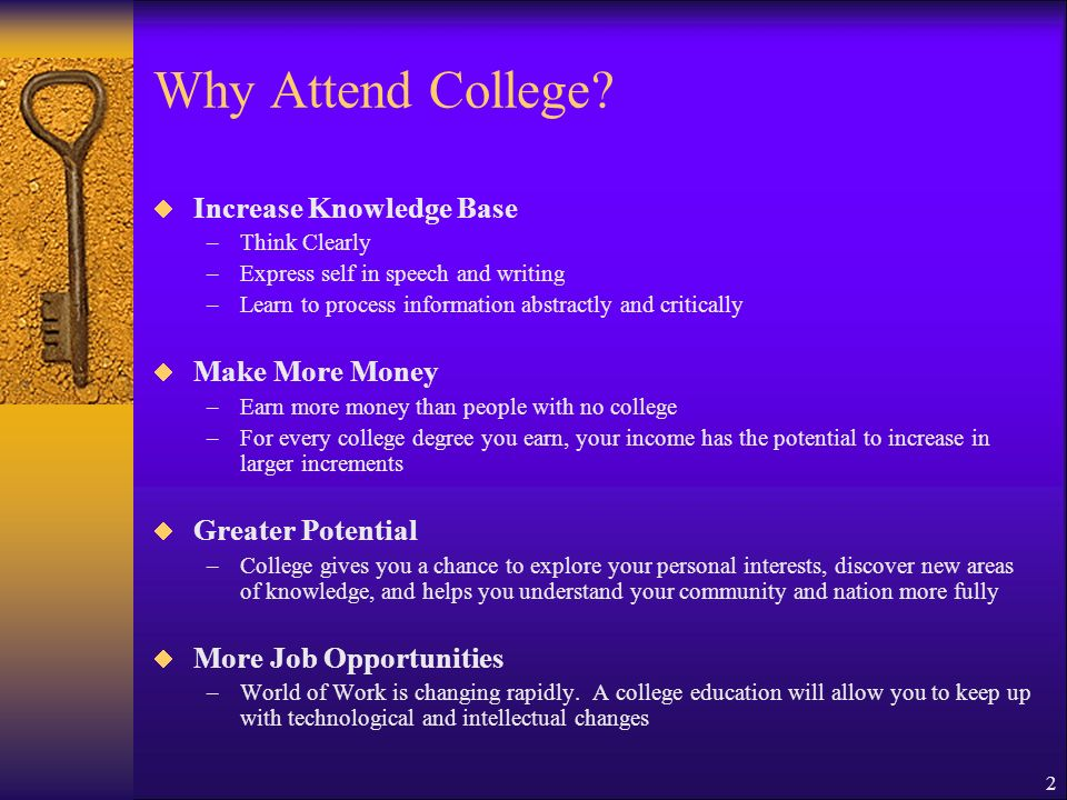 Why Attend College Increase Knowledge Base Make More Money