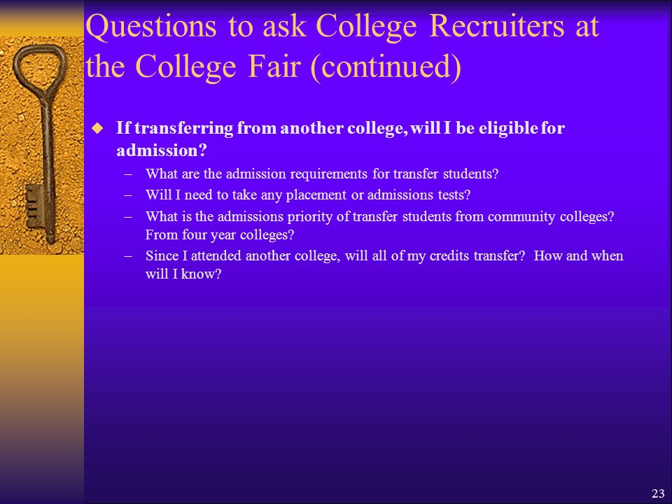 Questions to ask College Recruiters at the College Fair (continued)