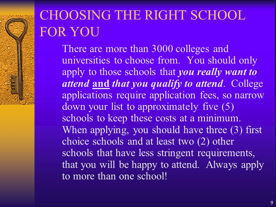CHOOSING THE RIGHT SCHOOL FOR YOU
