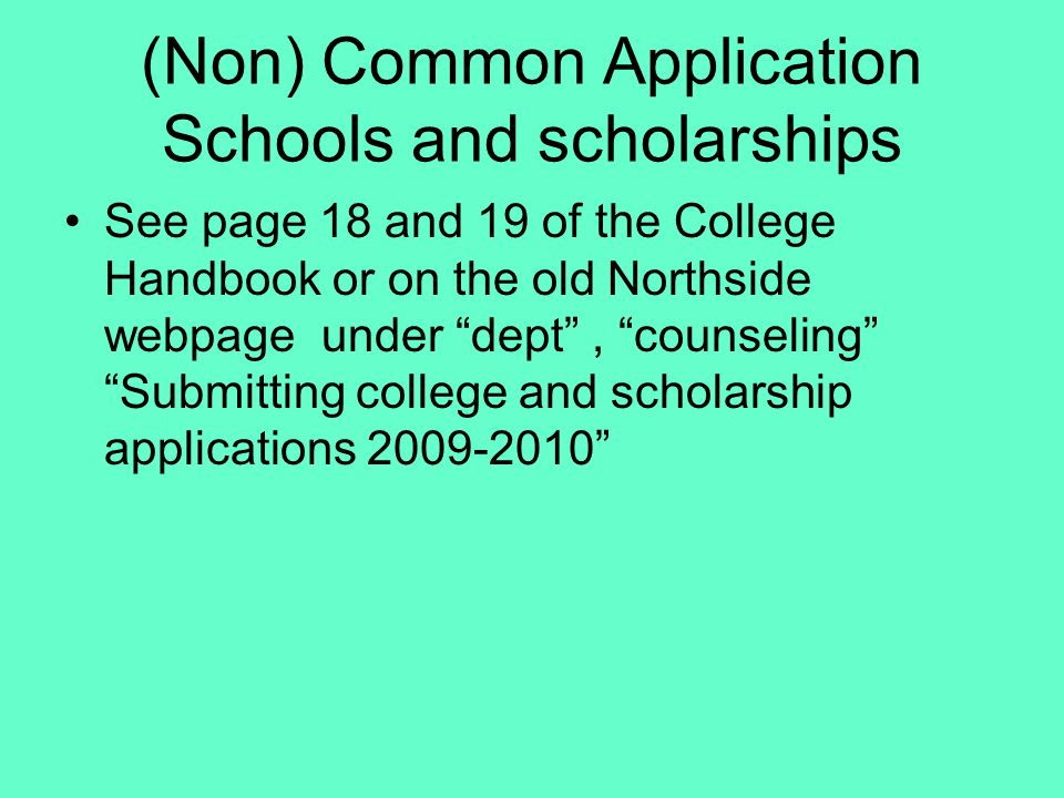 (Non) Common Application Schools and scholarships