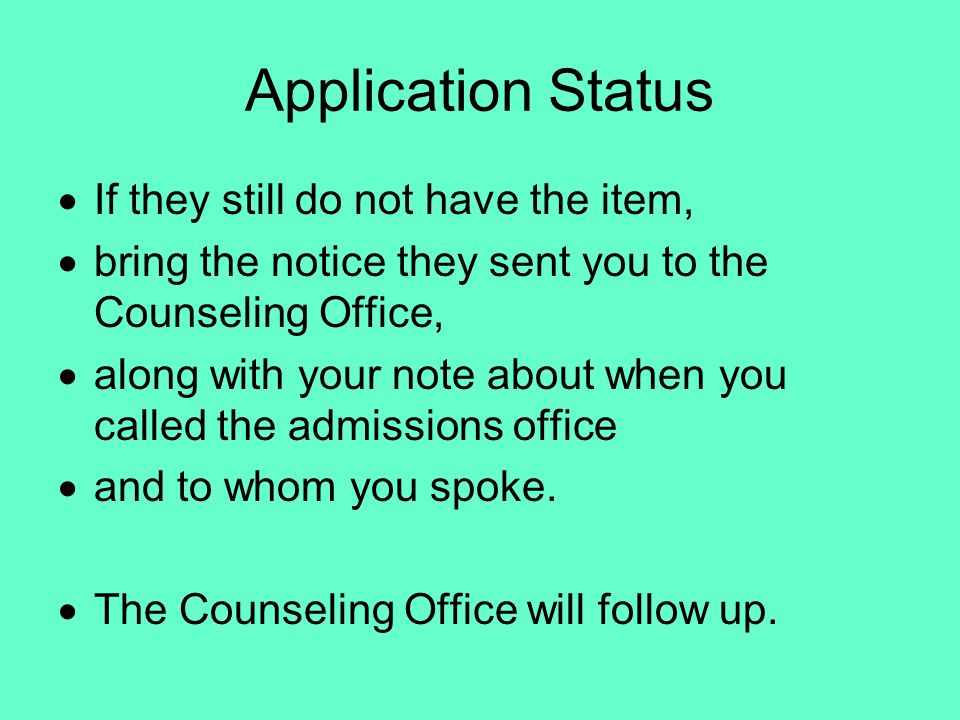 Application Status If they still do not have the item,