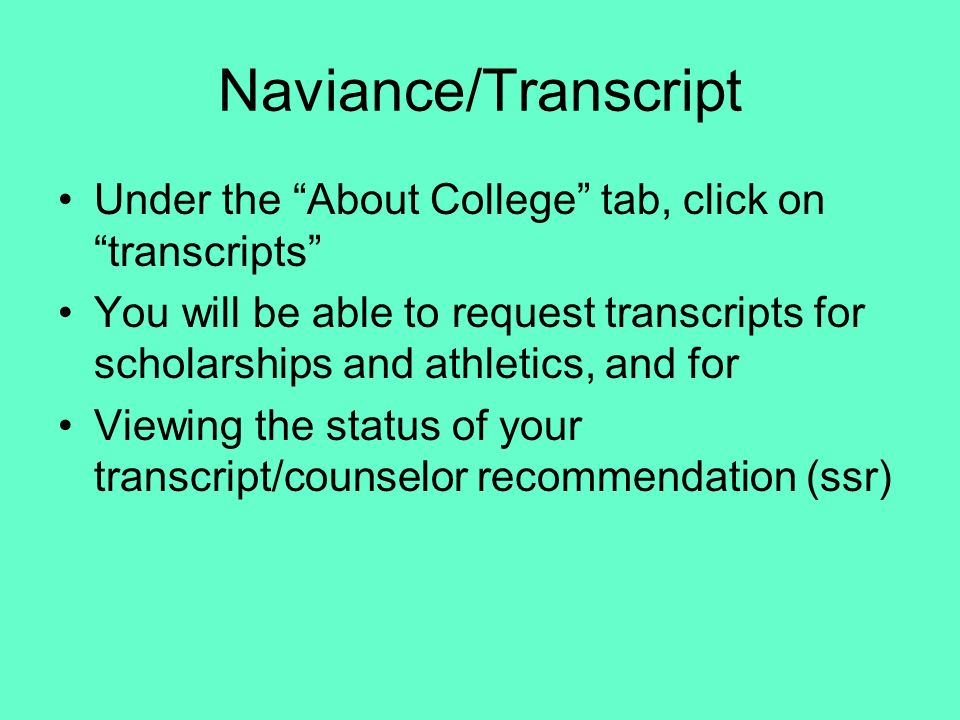Naviance/Transcript Under the About College tab, click on transcripts