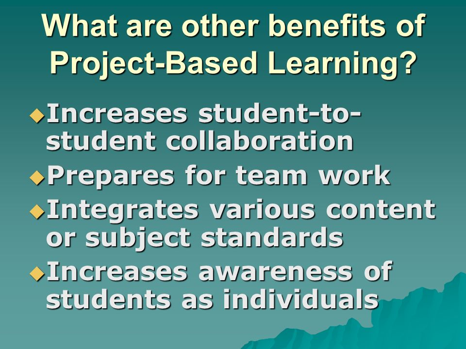 What are other benefits of Project-Based Learning