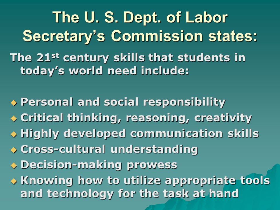 The U. S. Dept. of Labor Secretary's Commission states:
