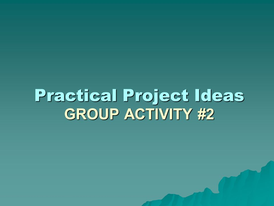 Practical Project Ideas