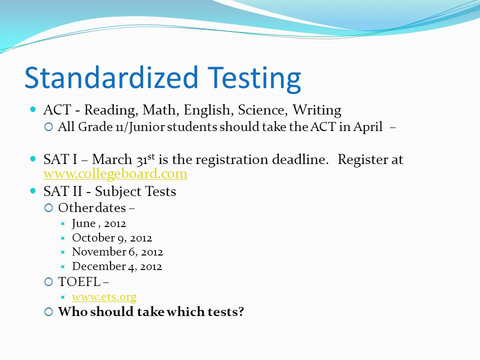 Standardized Testing ACT - Reading, Math, English, Science, Writing