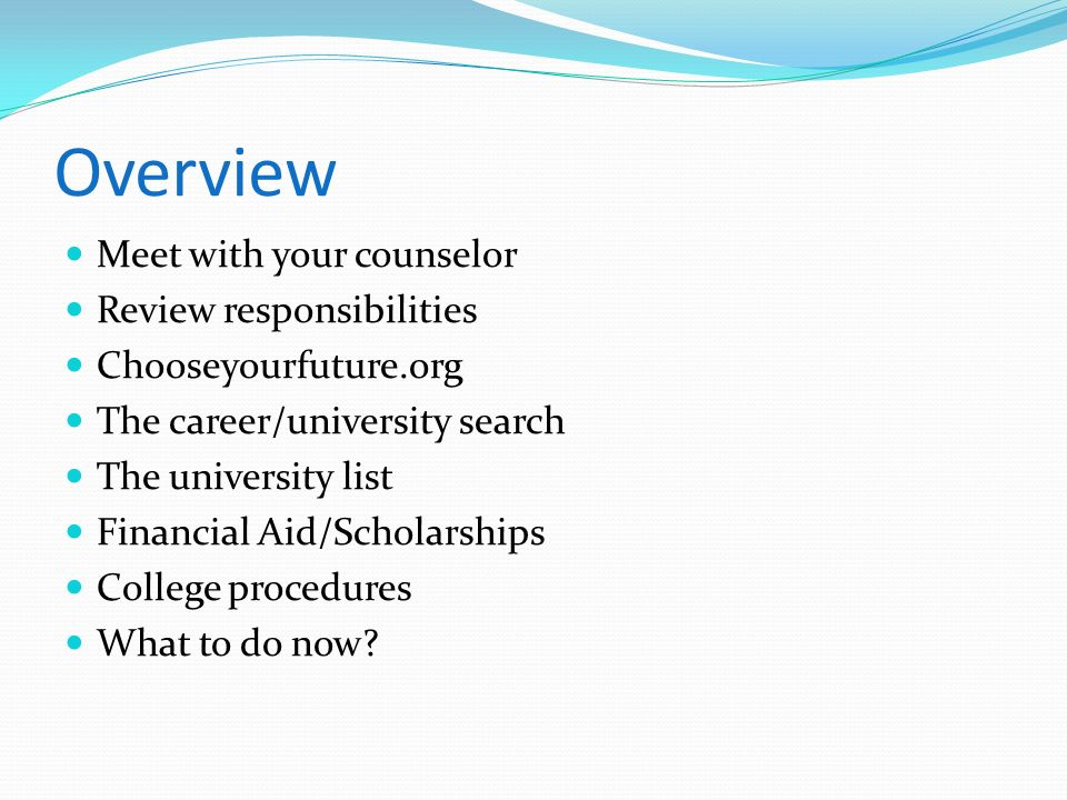 Overview Meet with your counselor Review responsibilities