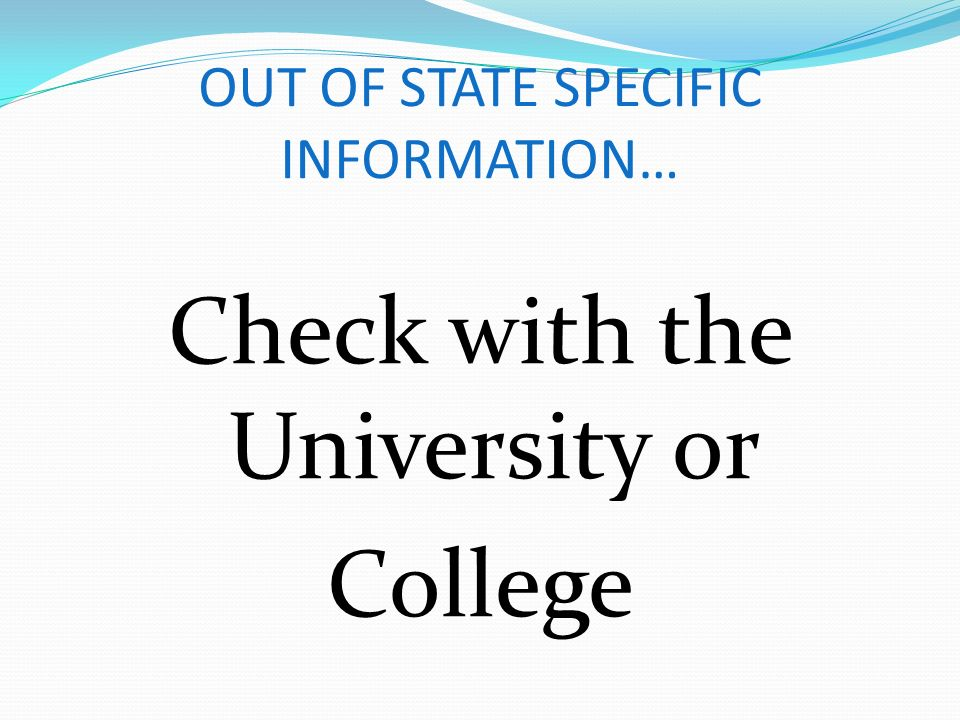 OUT OF STATE SPECIFIC INFORMATION…