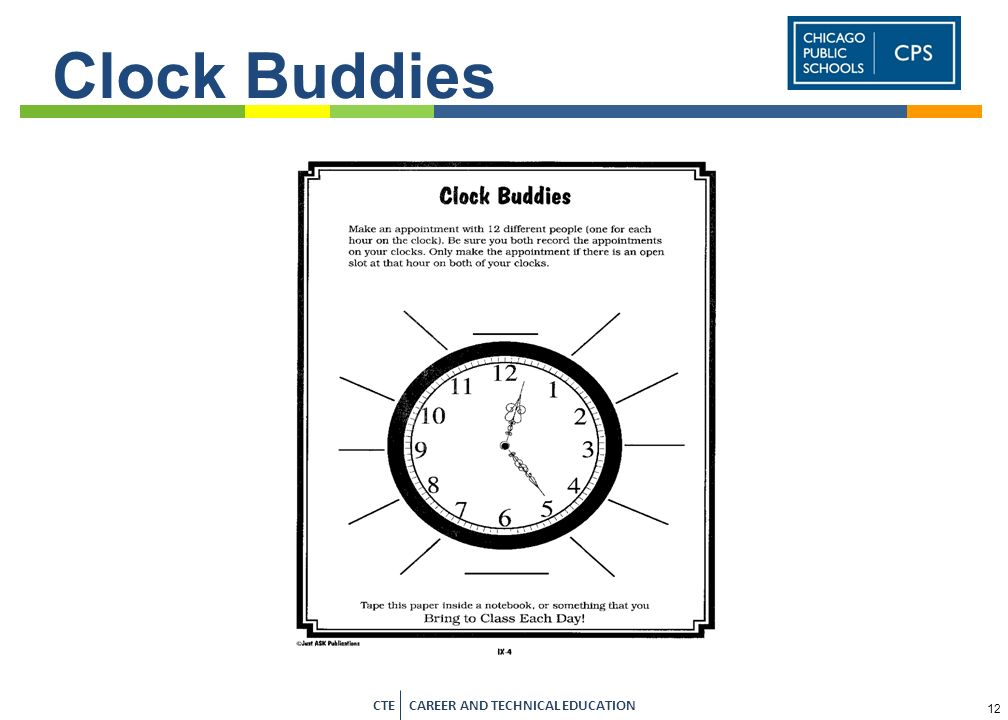 Clock BuddiesMake appointments by time – use that sheet through out the semester for easy grouping.