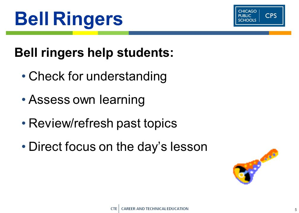Bell Ringers Bell ringers help students: Check for understanding