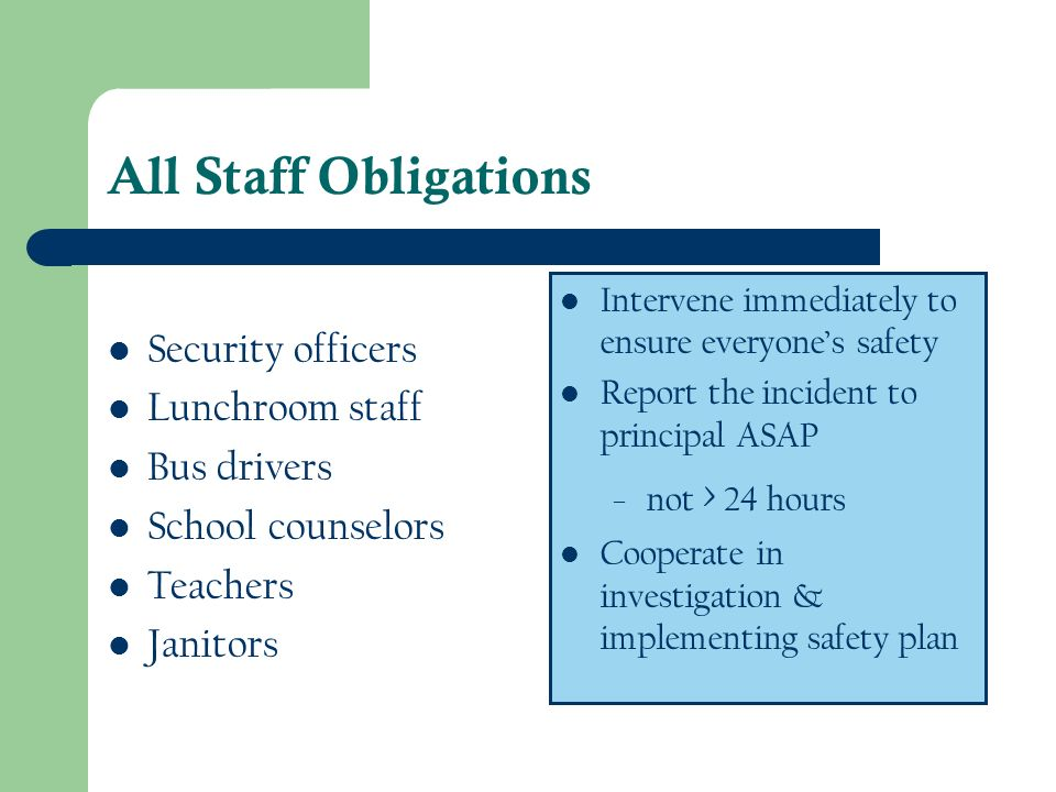 All Staff Obligations Security officers Lunchroom staff Bus drivers