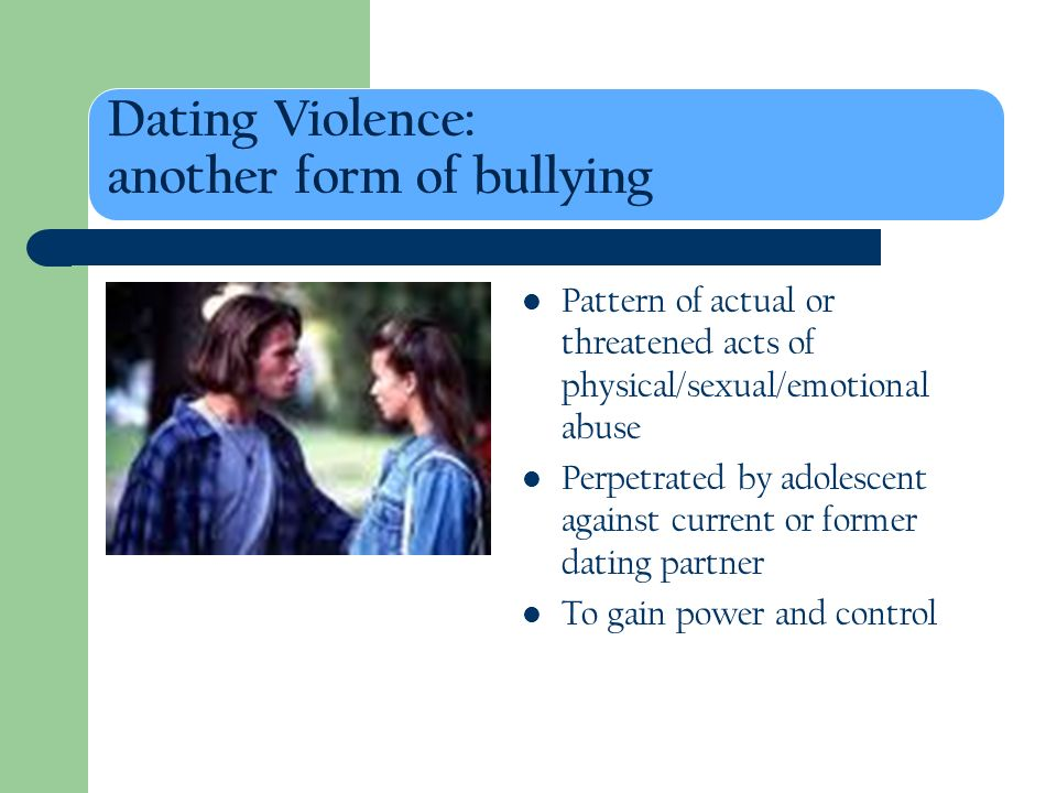 Dating Violence: another form of bullying
