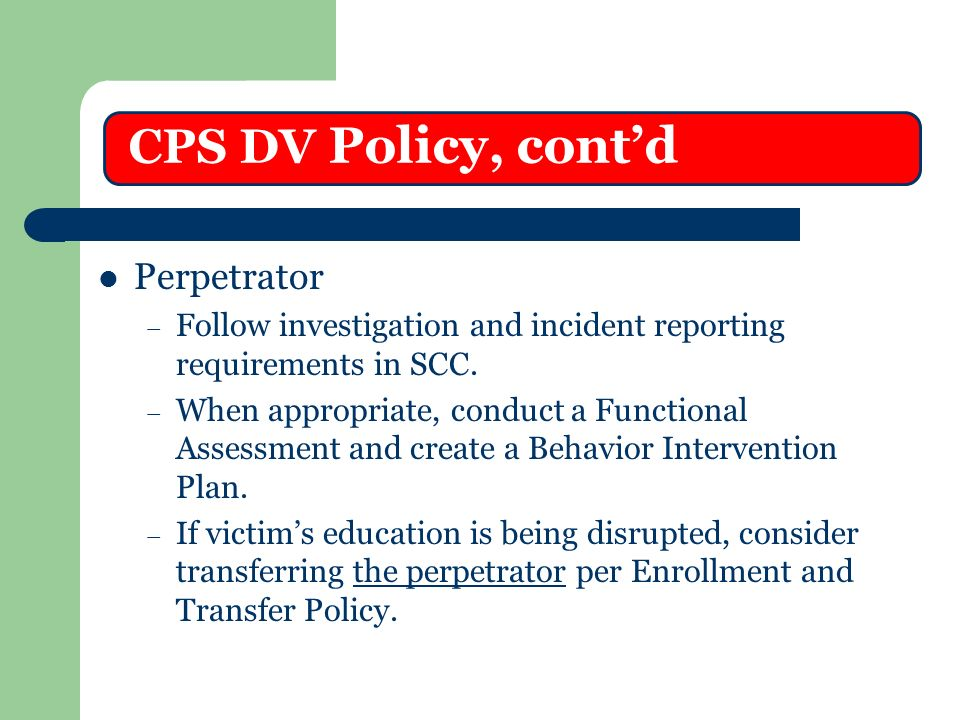 CPS DV Policy, cont'd Perpetrator