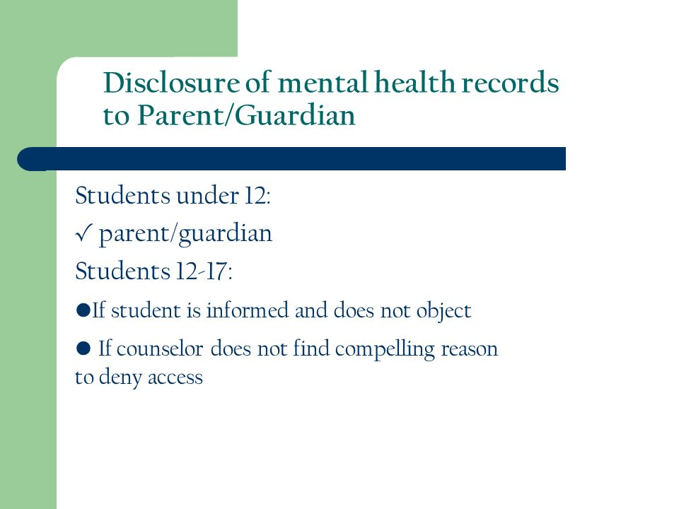 Disclosure of mental health records to Parent/Guardian