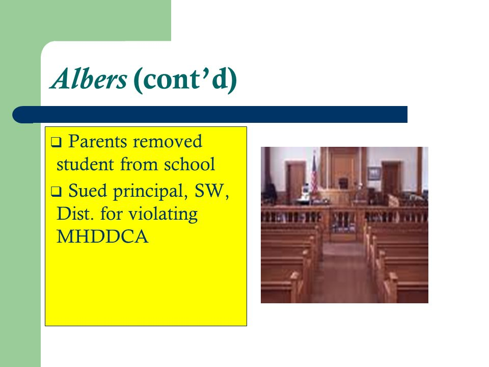 Albers (cont'd) Parents removed student from school
