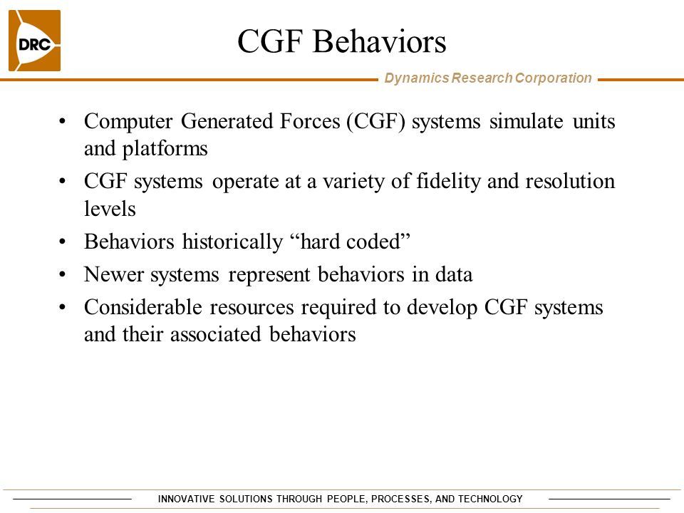 CGF Behaviors Computer Generated Forces (CGF) systems simulate units and platforms.
