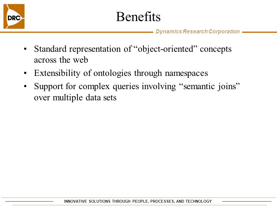 Benefits Standard representation of object-oriented concepts across the web. Extensibility of ontologies through namespaces.