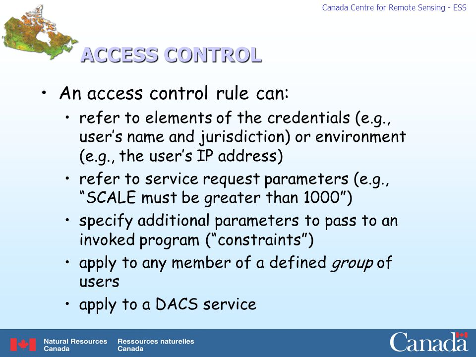 ACCESS CONTROL An access control rule can: