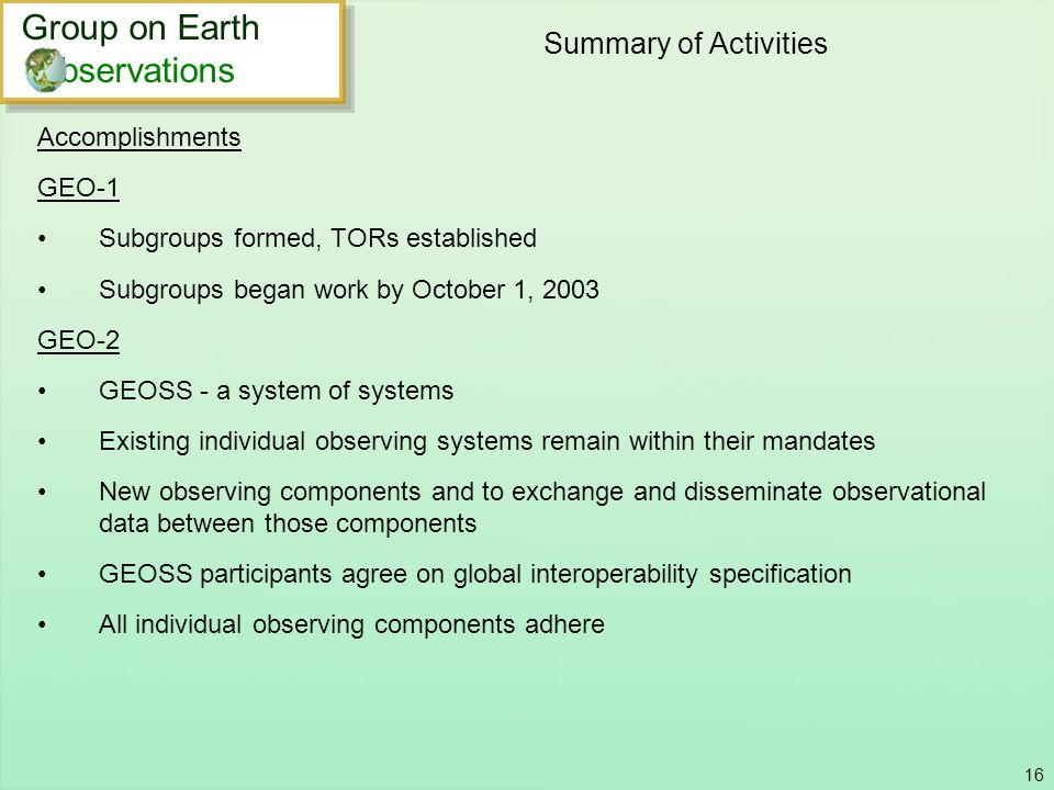 Summary of Activities Group on Earth bservations Accomplishments GEO-1