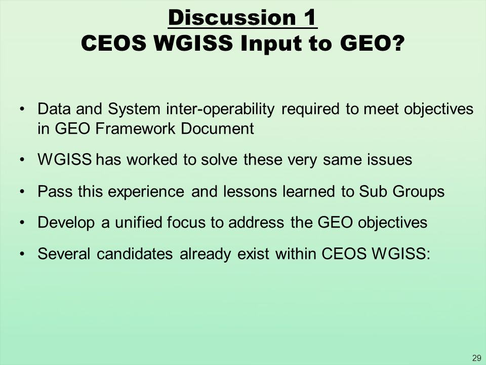 Discussion 1 CEOS WGISS Input to GEO