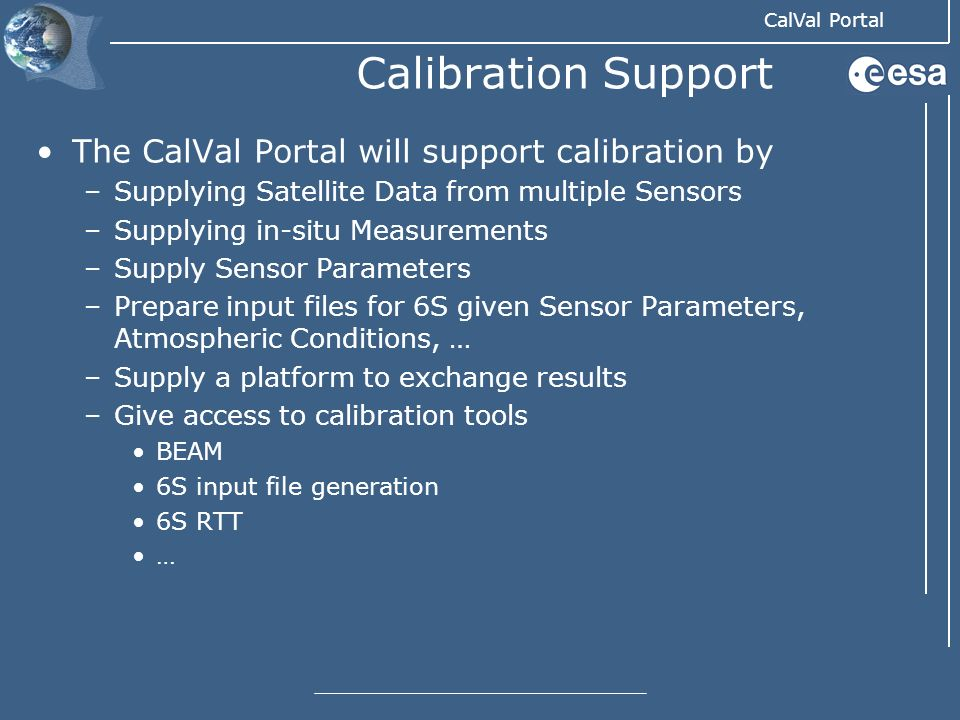 Calibration Support The CalVal Portal will support calibration by