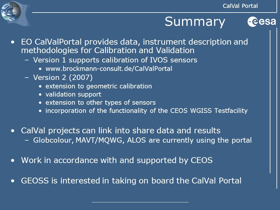 Summary EO CalValPortal provides data, instrument description and methodologies for Calibration and Validation.