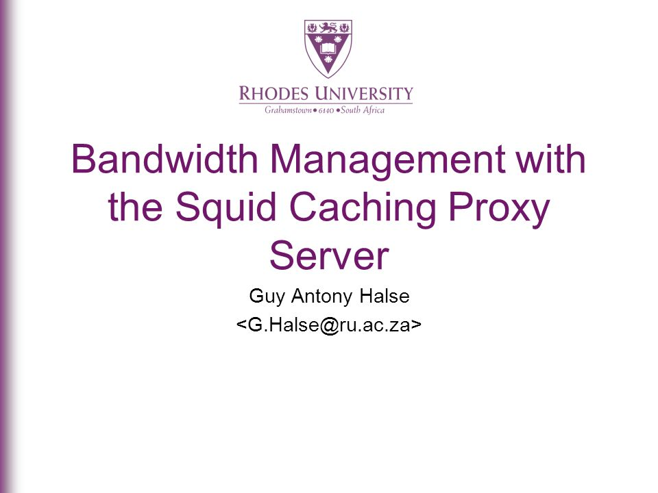 Bandwidth Management with the Squid Caching Proxy Server