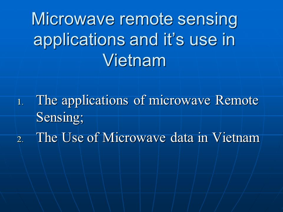 Microwave remote sensing applications and it's use in Vietnam