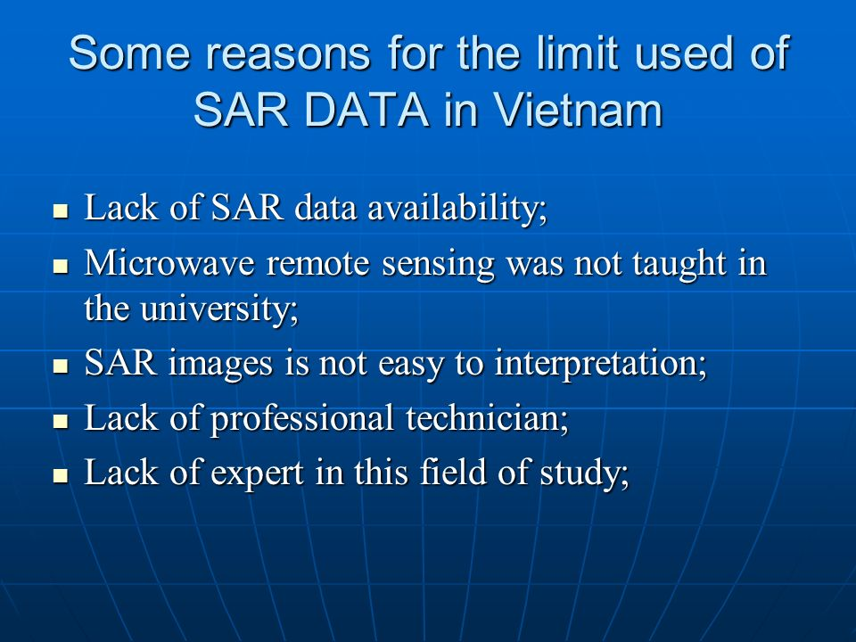 Some reasons for the limit used of SAR DATA in Vietnam