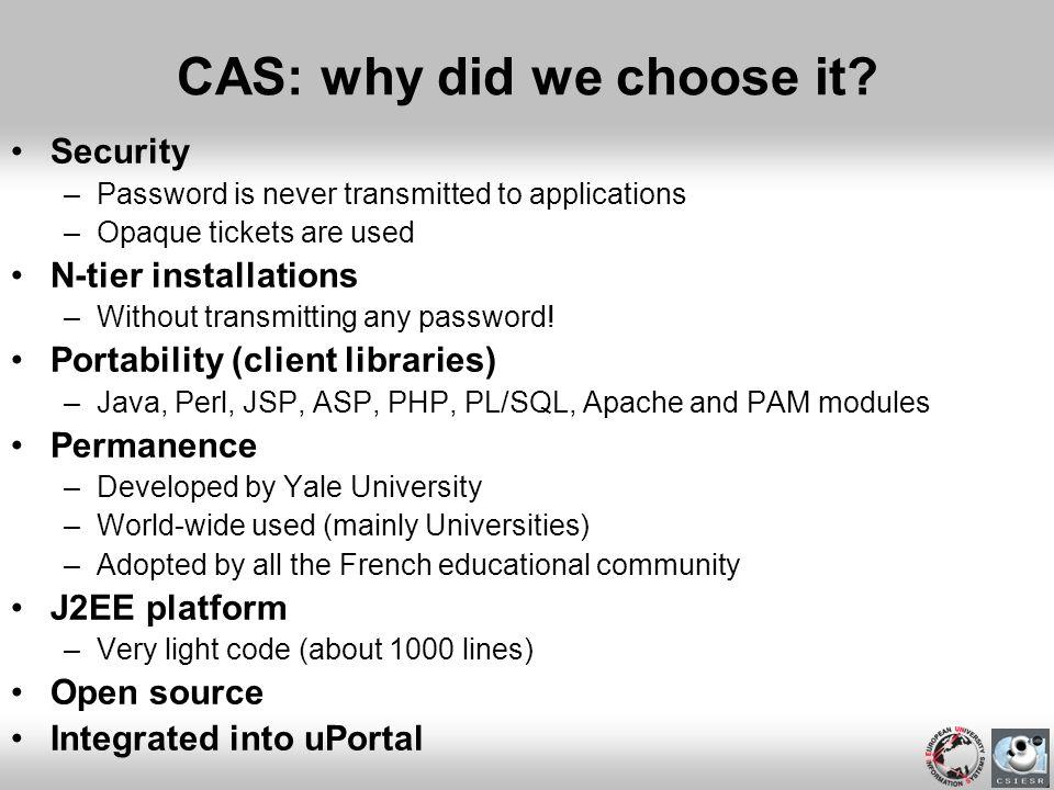 CAS: why did we choose it