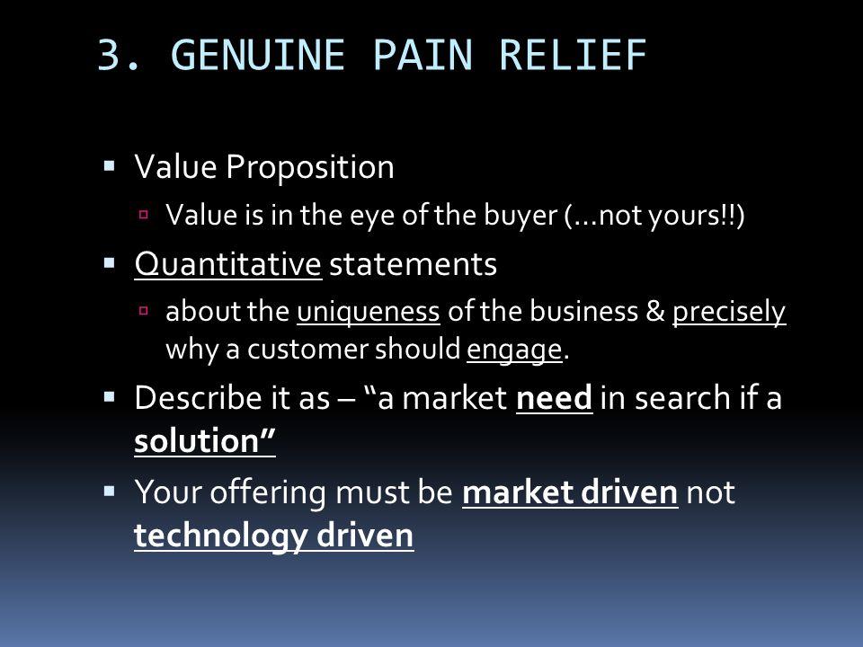 3. GENUINE PAIN RELIEF Value Proposition Quantitative statements