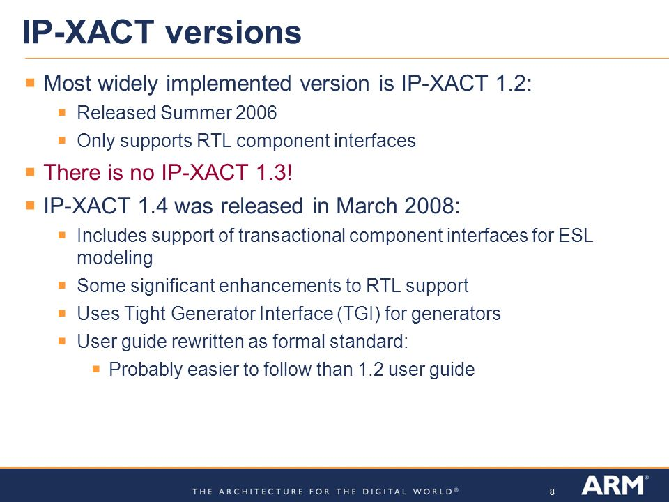 IP-XACT versions Most widely implemented version is IP-XACT 1.2: