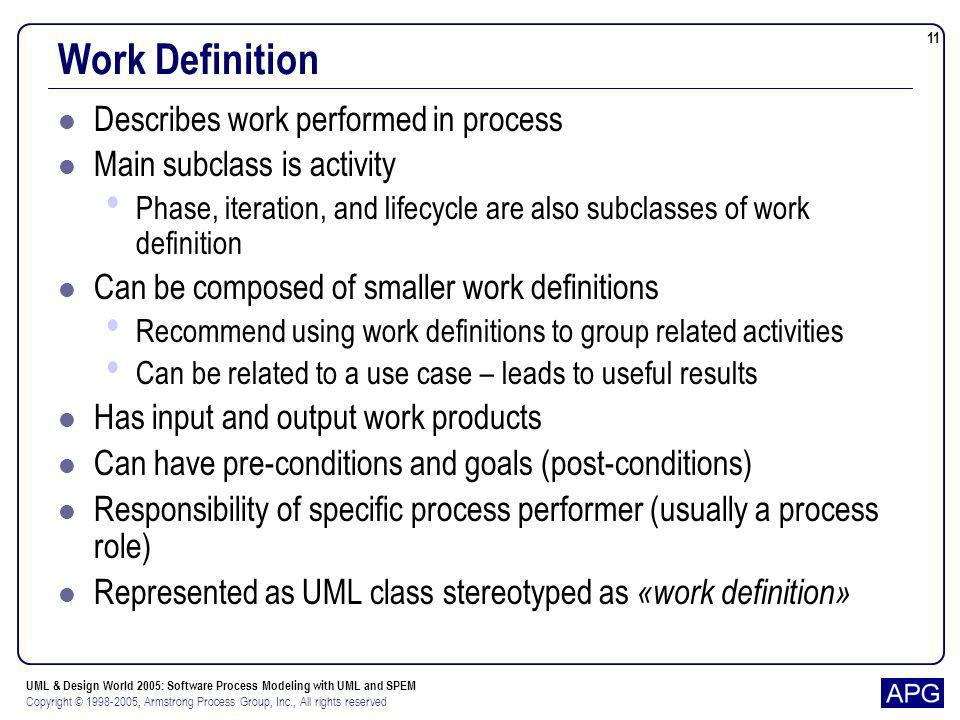 Work Definition Describes work performed in process