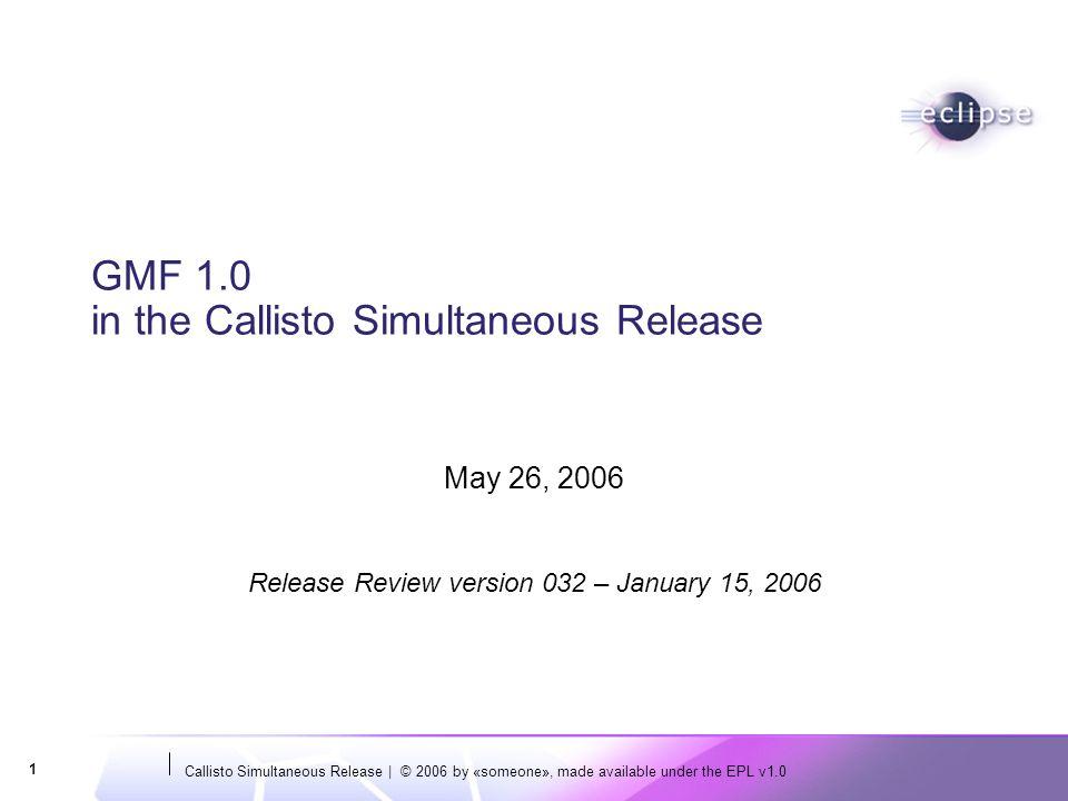 GMF 1.0 in the Callisto Simultaneous Release