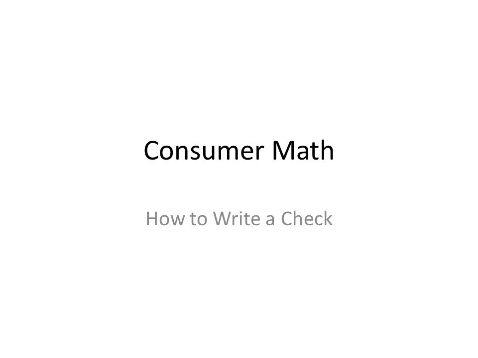 Consumer Math How to Write a Check. - ppt video online download