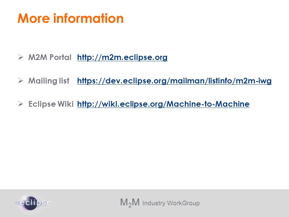 More information M2M Portal http://m2m.eclipse.org