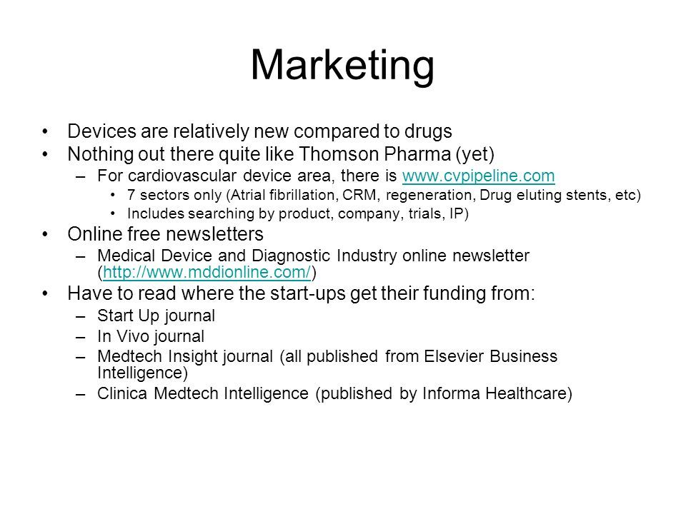 Marketing Devices are relatively new compared to drugs