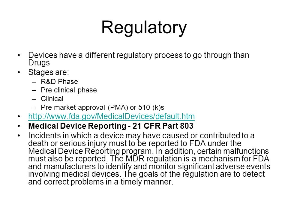Regulatory Devices have a different regulatory process to go through than Drugs. Stages are: R&D Phase.