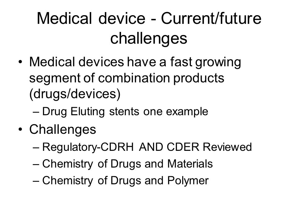 Medical device - Current/future challenges