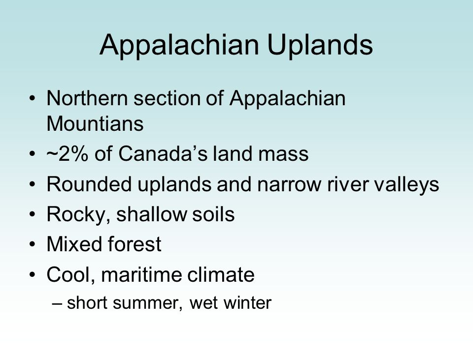 Appalachian Uplands Northern section of Appalachian Mountians