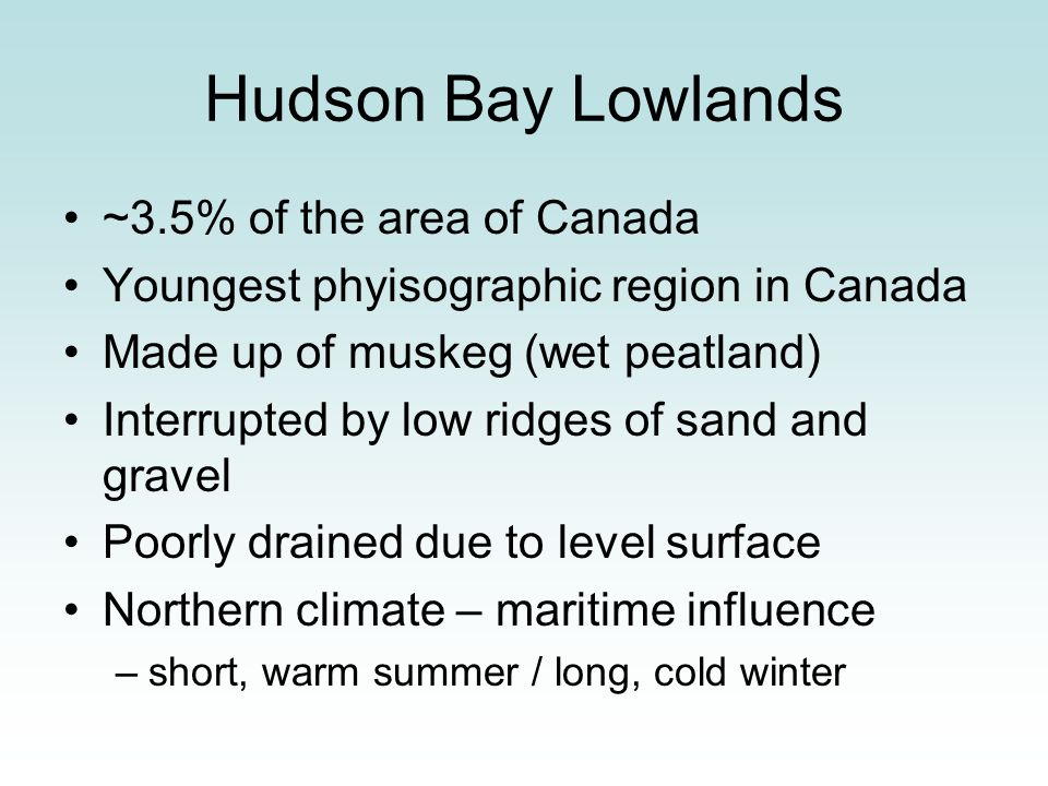 Hudson Bay Lowlands ~3.5% of the area of Canada
