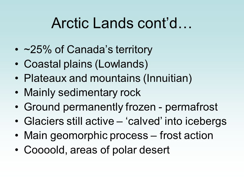 Arctic Lands cont'd… ~25% of Canada's territory