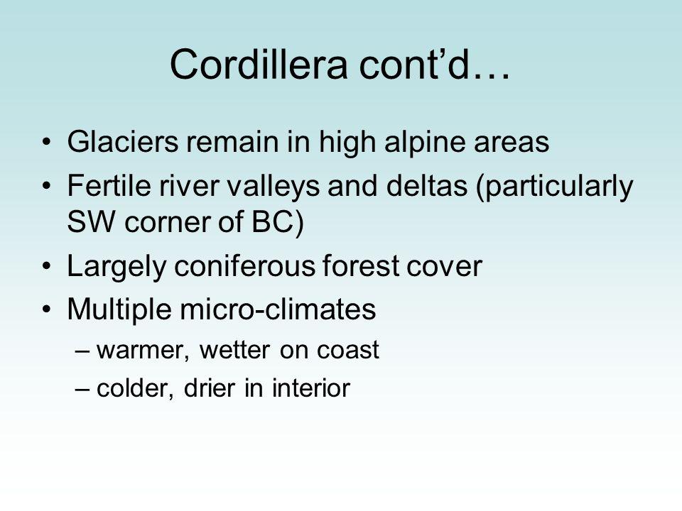 Cordillera cont'd… Glaciers remain in high alpine areas