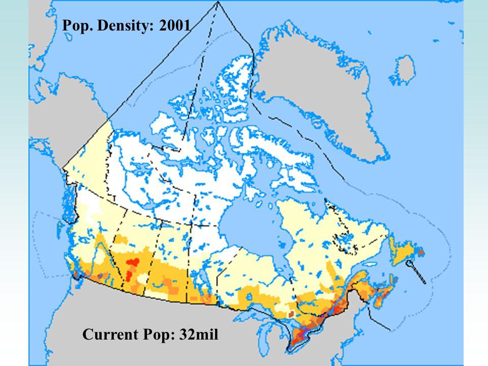 Pop. Density: 2001 Current Pop: 32mil